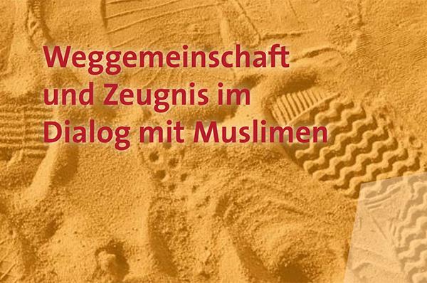 Titelblatt des Heftes 'Weggemeinschaft und Zeugnis im Dialog mit Muslimen'.