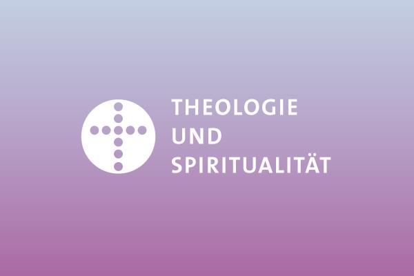 Theologie und Spiritualität