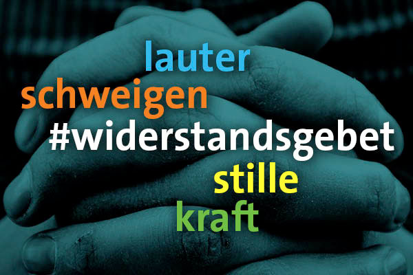 Lauter schweigen: Am #widerstandgebet am 8. November könne sich alle Gemeinden beteiligen.